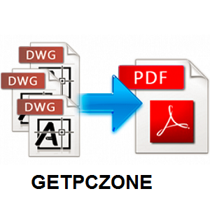 Downlaod Any DWG to PDF Converter 2020