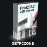 Print2CAD 2022 Download 64 Bit